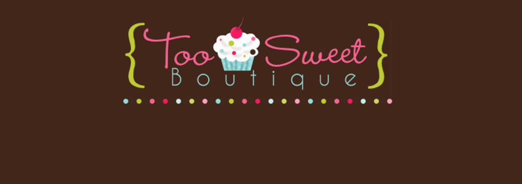 Too Sweet Boutique