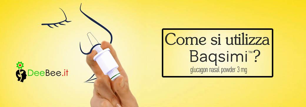 Nuovo glucagone spray nasale Baqsimi: acquisto e utilizzo (con video)
